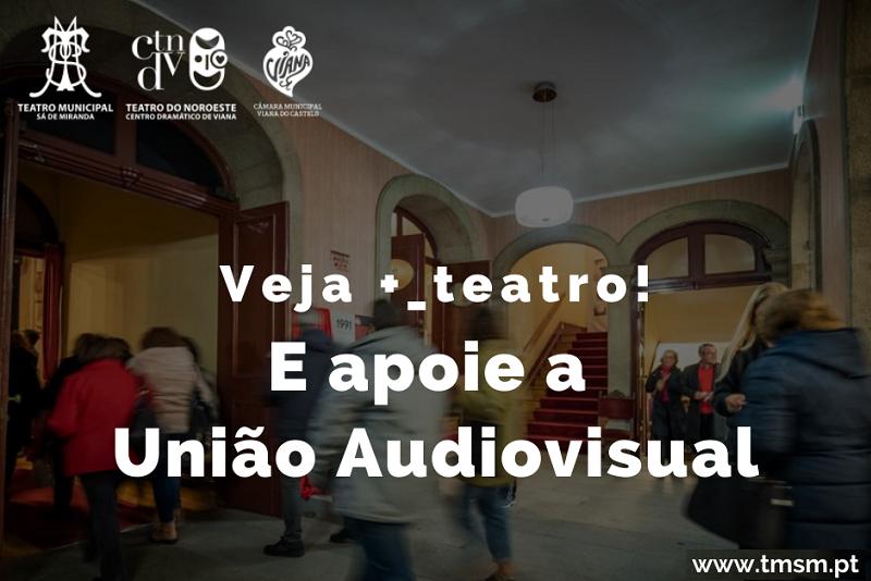 Receita de companhia de Viana do Castelo reverte para União Audiovisual